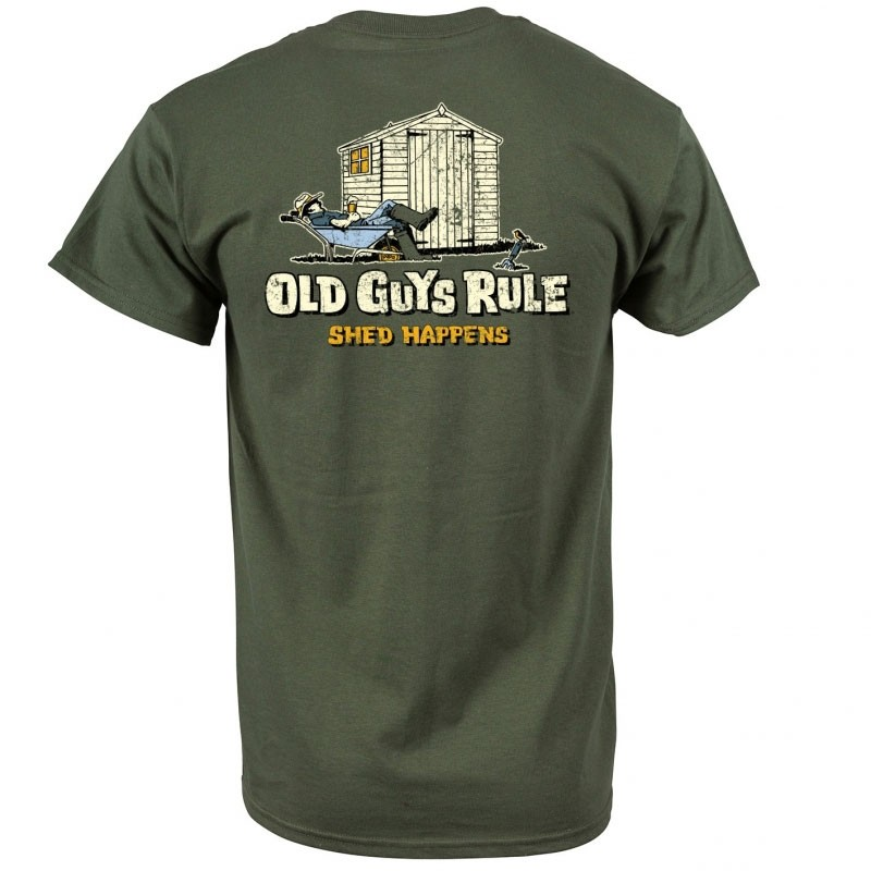 Old Guys Rule Shed Happens T-Shirt Military Green